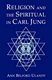 img - for Religion and the Spiritual in Carl Jung book / textbook / text book