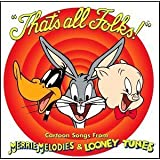 That's All Folks! Cartoon Songs from Merrie Melodies & Looney Tunes by N/A (2001-08-21)