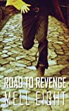 Road to Revenge, Mell Eight, 1620042126