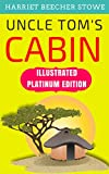 Image of Uncle Tom's Cabin: Illustrated Platinum Edition (Free Audiobook Included)
