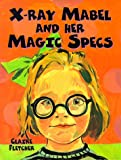 X-Ray Mabel and Her Magic Specs, Claire Fletcher and Haswell, 0370323149