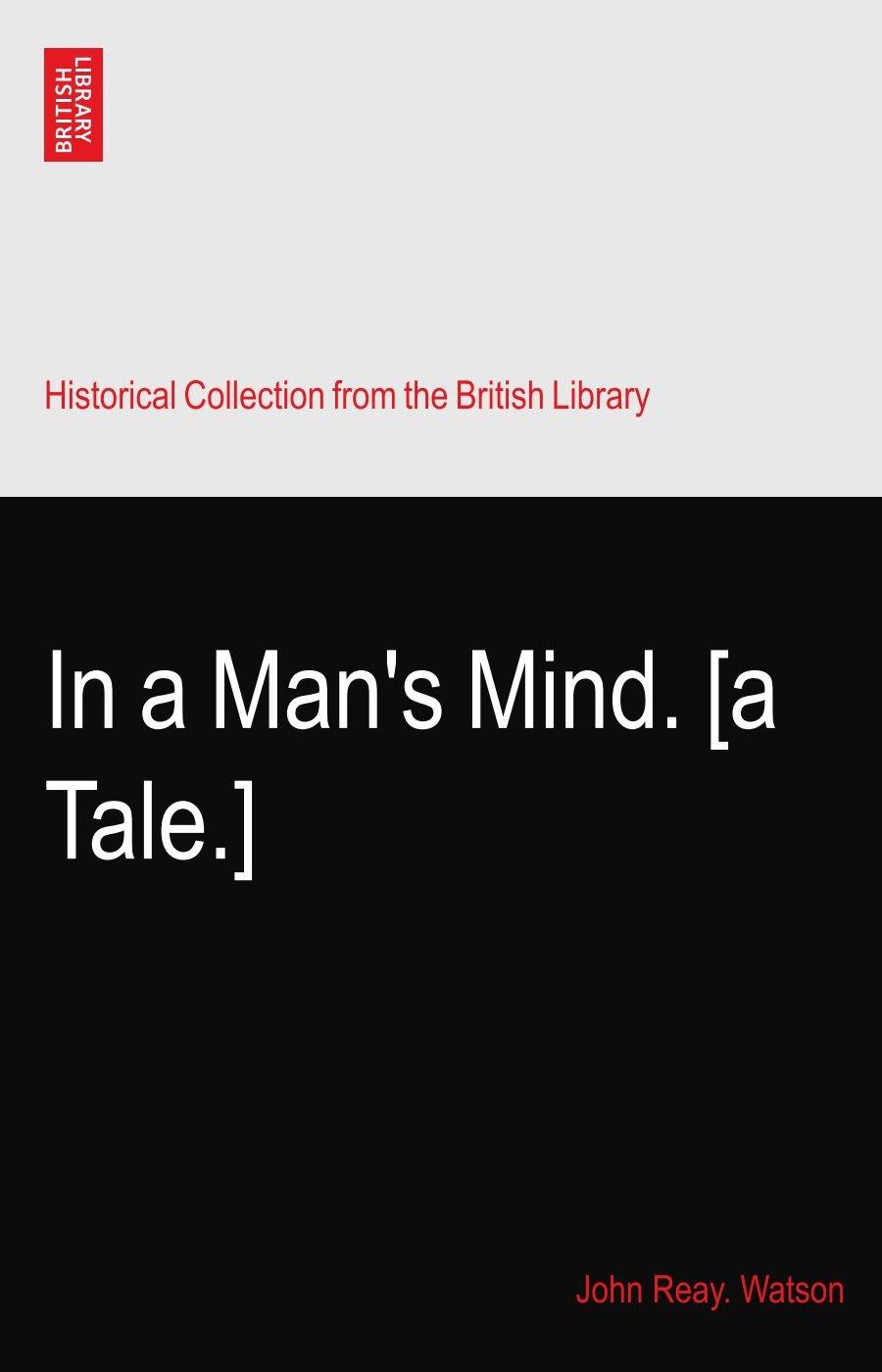 In a Man's Mind. [a Tale.] PDF