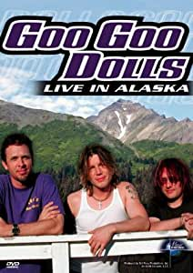 Goo Goo Dolls - Live in Alaska (Music in High Places Series)