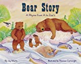 img - for Bear Story: A Rhyme from A to Zzzz's by Joy Martin (2001-04-01) book / textbook / text book
