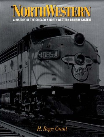 - The North Western: A History of the Chicago & North Western Railway System (Railroads in America)