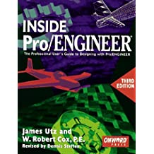 Inside Pro/Engineer: The Professional User's Guide to Designing With Pro/Engineer