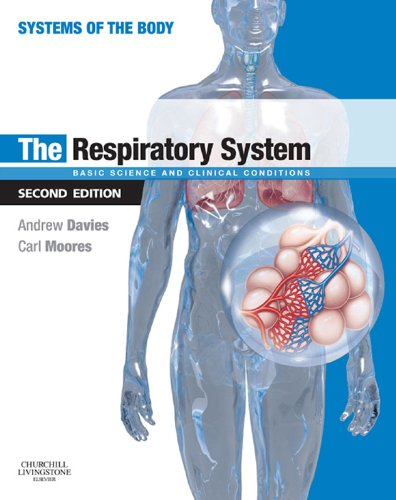 The Respiratory System E-Book: Basic science and clinical conditions (Systems of the Body)