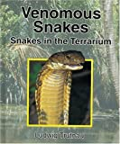 Venomous Snakes: Snakes in the Terrarium (Vol 2)