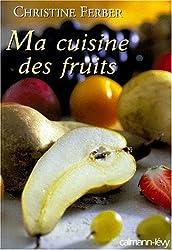 Ma cuisine des fruits (Gastronomie)