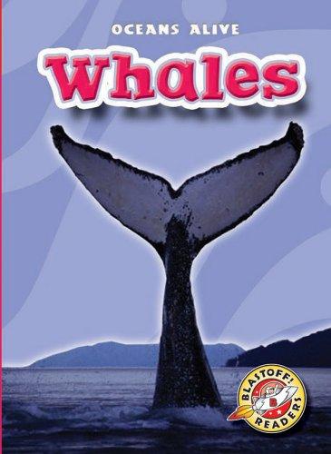 Whales (Blastoff! Readers: Oceans Alive) (Blastoff Readers. Level 2) PDF