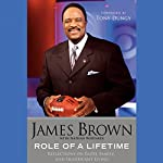 Role of a Lifetime: Reflections on Faith, Family, and Significant Living | James Brown,Nathan Whitaker,Tony Dungy (foreword)
