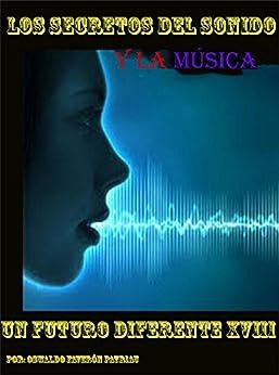 los-secretos-del-sonido-y-la-msica-desde-los-hologramas-snicos-hasta-las-ondas-gravitacionales-un-futuro-diferente-n-18-spanish-edition