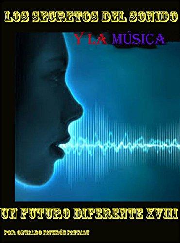 Los Secretos del Sonido y la Música: Desde los hologramas sónicos hasta las ondas gravitacionales
