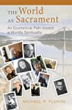 img - for The World as Sacrament: An Ecumenical Path toward a Worldly Spirituality book / textbook / text book