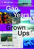 Gap Years for Grown Ups, Susan Griffith, 1854583514