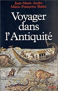 Voyager dans l'Antiquité par Marie-Françoise Baslez