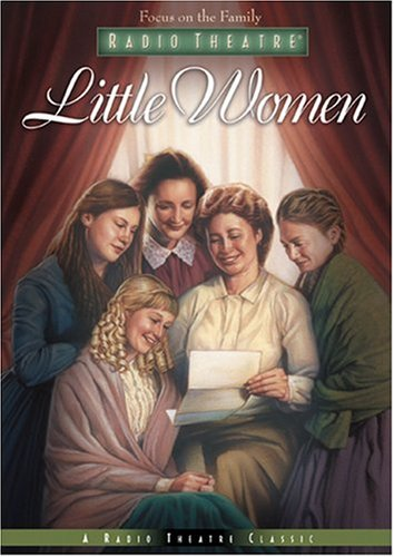 Little Women (Radio Theatre) by Tyndale Entertainment