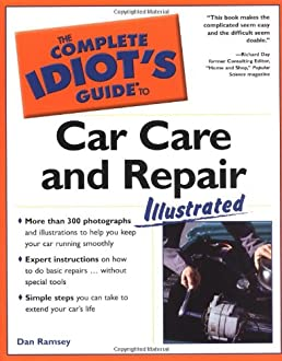 complete idiot s guide to car care and repair illustrated complete rh amazon co uk Idiots Guide to Grant Writing Idiot's Guide Linux