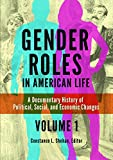 Gender Roles in American Life [2 volumes]: A Documentary History of Political, Social, and Economic Changes