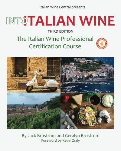 Into Italian Wine, Third Edition: The Italian Wine Professional Certification Course