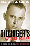 img - for Dillinger's Wild Ride: The Year That Made America's Public Enemy Number One by Elliott J. Gorn (2009-06-04) book / textbook / text book