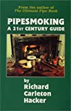Pipesmoking-a 21st Century Guide, Richard Carleton Hacker, 0931253136