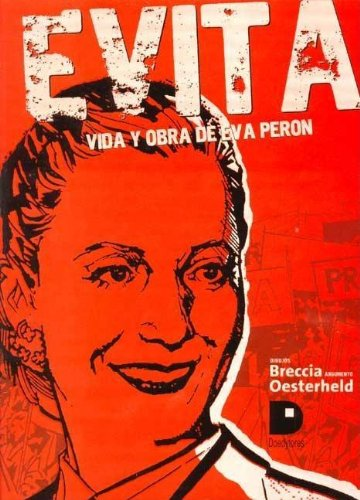 Evita: Vida y Obra de Eva Peron (Spanish Edition)