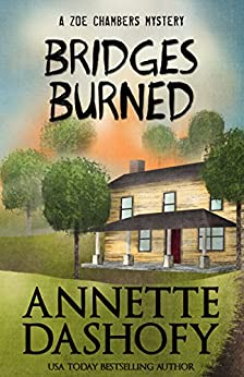 Bridges Burned (Zoe Chambers Mystery Series Book 3) by [Dashofy, Annette]