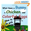 What Does a Bunny, a Chicken, and Colorful Eggs Have to do with EASTER?