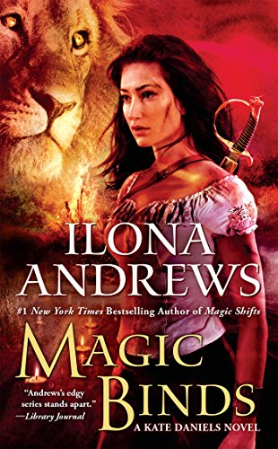 Magic Binds (Kate Daniels) by [Andrews, Ilona]