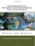 Microbiological Methods for Monitoring the Environment, EnvironmentalProtectionAgency, 1492283754
