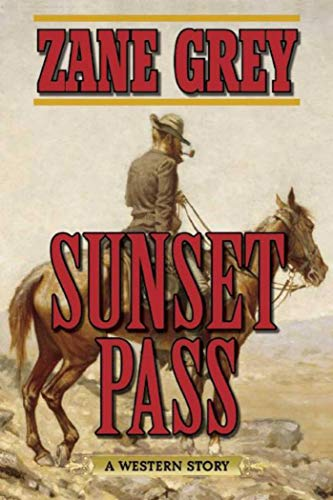 Sunset Pass: A Western Story ()