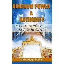 Kingdom Power & Authority: As It Is In Heaven, So It Is In Earth