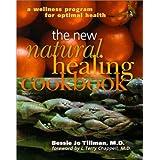 The New Natural Healing Cookbook: A Wellness Program For Optimal Health