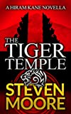 The Tiger Temple: A Hiram Kane Adventure (The Hiram Kane Adventure Series Book 1)