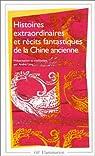 Histoires extraordinaires et récits fantastiques de la Chine ancienne par Lévy