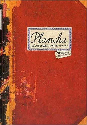 Lire PLANCHA, PETITES RECETTES ENTRE AMIS pdf, epub ebook