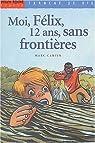 Moi, Félix, 12 ans, sans frontières par Cantin