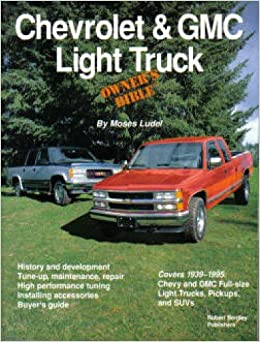 GOWC Chevrolet GMC Light Truck Owners Bible: Manufacturer