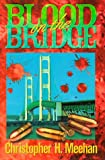 Blood on the Bridge, Christopher H. Meehan, 1882376595