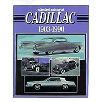 Standard Catalog of Cadillac: 1903-1990
