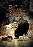 Echoes of the Shadows, A. J. Traxler, 1453536051