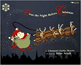 T Was the Night Before Christmas: Clement Clarke Moore, Mike ...