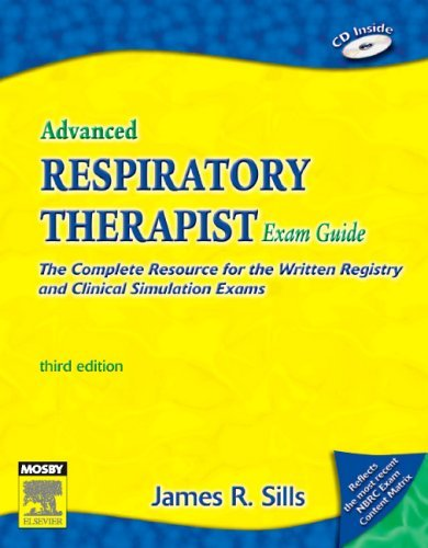 Read Online By James R. Sills MEd CPFT RRT Advanced Respiratory Therapist Exam Guide: The Complete Resource for the Written Registry and Clinic (3rd Edition) [Paperback] ebook