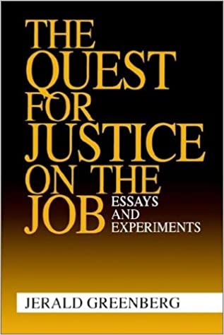 the quest for justice on the job essays and experiments jerald  the quest for justice on the job essays and experiments jerald greenberg 8580000791785 com books