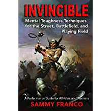 Invincible: Mental Toughness Techniques for the Street, Battlefield and Playing Field