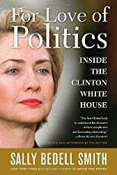 For Love of Politics: Inside the Clinton White House