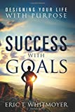 img - for Success with Goals: Designing Your Life with Purpose book / textbook / text book