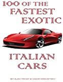 100 of the Fastest Exotic Italian Cars