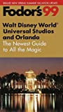 Fodor's Walt Disney World, Universal Studios and Orlando 1999, Fodor's Travel Publications, Inc. Staff, 0679003037